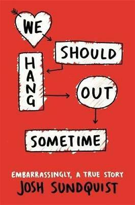 NEW We Should Hang Out Sometime by Josh Sundquist BOOK (Paperback) Free P&H