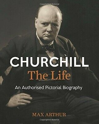 Churchill: The Life: An authorised pictorial biography - Very Good Book Arthur,