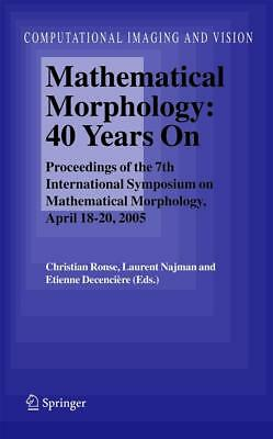 Mathematical Morphology: 40 Years On  Computational Imaging and Vision