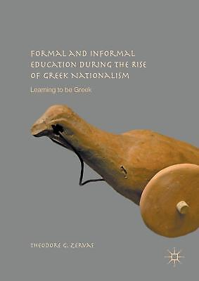 Formal and Informal Education during the Rise of Greek Nationalism Zervas, The..