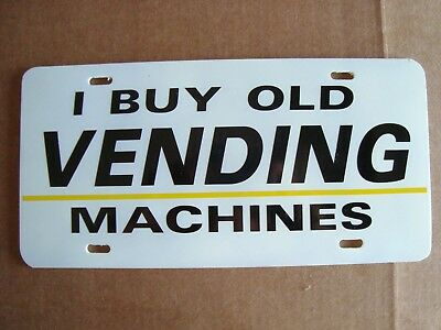 "Collector Sign "" I Buy Old Vending Machines ""  wall sign for Hobby or shop"