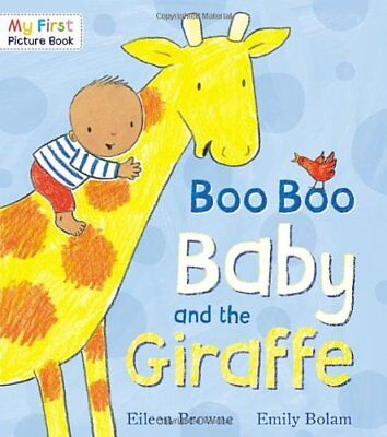Boo Boo Baby and the Giraffe (My First Picture Book) By Eileen Browne, Emily Bo
