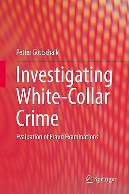 Investigating White-Collar Crime, Petter Gottschalk