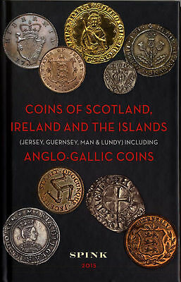 Coins of Scotland, Ireland, the Islands and Anglo-Gallic Coins. 3rd Edition b...