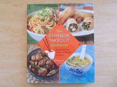 The Chinese Takeout Cookbook~Diana Kuan~Quick & Easy Recipes~190pp HBWC