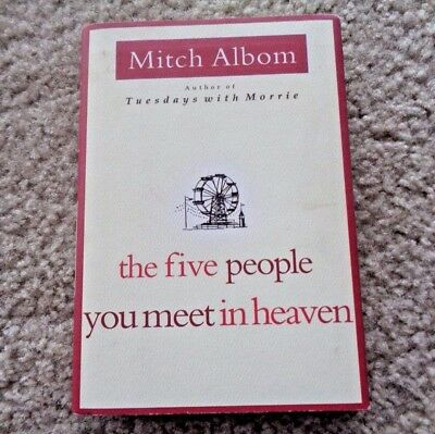 The Five People You Meet in Heaven by Mitch Albom 2003, Hardcover