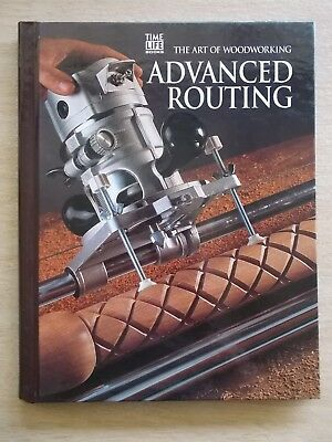 Time Life Books~The Art of Woodworking~Advanced Routing~144pp Spiral Bound H/B