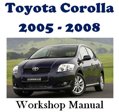 Toyota Corolla 2005 2006 2007 2008 Workshop Manual Digital Download