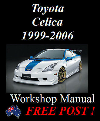 Toyota Celica 1999-2006 Workshop Service Repair Manual On Cd - The Best