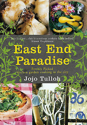East End Paradise: Kitchen Garden Cooking in the City by Jojo Tulloh (Paperback,