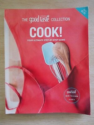 The Good Taste Collection~Cook!~Your Ultimate Step-By-Step Guide~Recipes~136pp
