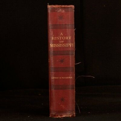 1891 A History of Mississippi From The Discovery of the Great River Lowry DeSoto
