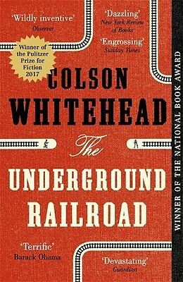 The Underground Railroad by Colson Whitehead 2017 Pulitzer Winner Paperback Book