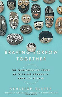 Braving Sorrow Together_Brand-New 2017 Pb_Ashleigh Slater_Personal Relationships
