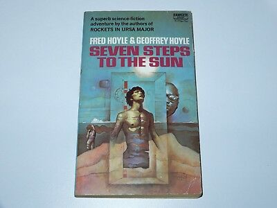 Seven Steps To The Sun - Fred & Geoffrey Hoyle - Fawcett Crest Book 1973 Sci-Fi