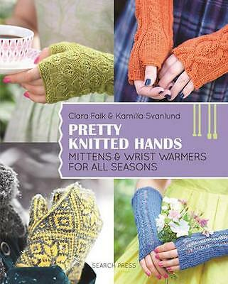 NEW Pretty Knitted Hands by Clara Falk BOOK (Paperback) Free P&H