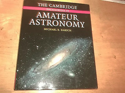 The Cambridge Encyclopedia of Amateur Astronomy by Michael E. Bakich (2003, Hard