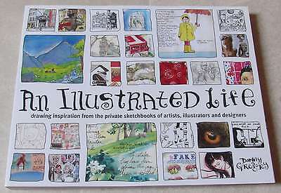 An Illustrated Life - Danny Gregory - Drawing inspiration, sketchbooks, wie neu!