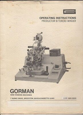 Gorman Wire Winding Machines Operating Instructions Productor B Toroid Winder