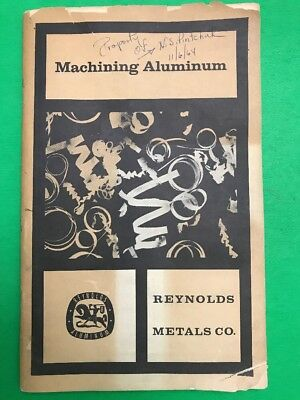Machining Aluminum Reynolds Metals Co. 1964 Reference Book