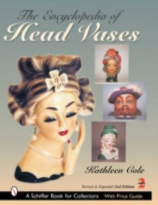 The Encyclopedia of Head Vases A Schiffer Book for Collectors