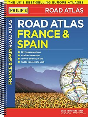 Philip's France and Spain Road Atlas: Spiral (Philips Road Atlas) - Very Good Bo