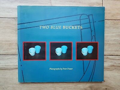 Two Blue Buckets by Peter Fraser (Paperback, 1988) First Edition