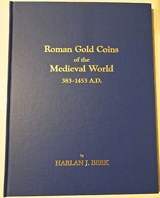 Roman Gold Coins of the Medieval World 383-1453 by Harlan J Berk Hardcover 1986