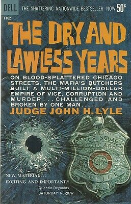 The Dry and Lawless Years  John H. Lyle 1961 Crime Vintage Paperback Fine