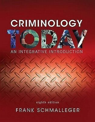 Criminology Today An Integrative Introduction 8th Edition Frank Schmalleger