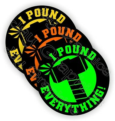 (3) I Pound Everything Funny Hard Hat Stickers Welding Motorcycle Helmet Decals
