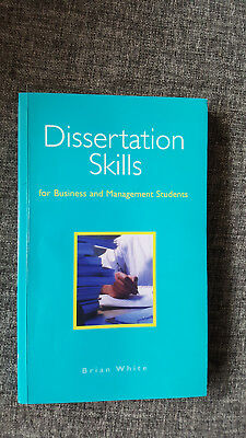 Dissertation Skills, for Business and Management Students, Brian White