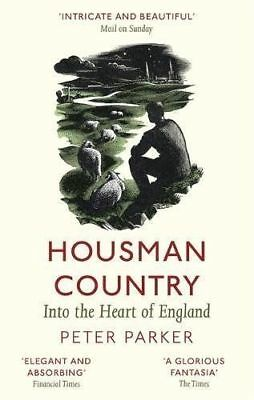 Housman Country: Into the Heart of England by Peter Parker (Paperback, 2017)