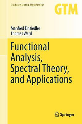Functional Analysis, Spectral Theory, and Applications Einsiedler, Manfred War..