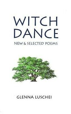 Witch Dance: New and Selected Poems - New Book Luschei, Glenna
