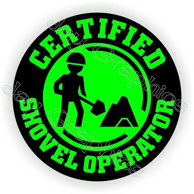 Funny Hard Hat Sticker | Certified Shovel Operator Helmet Decal Laborer Worker