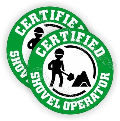 Certified Shovel Operator Funny Hard Hat Stickers | Construction Helmet Decals -