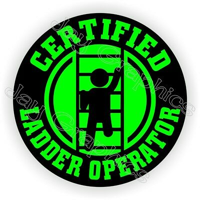 Funny Hard Hat Sticker  Certified Ladder Operator  Helmet Decal Label Laborer