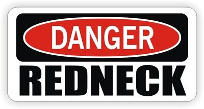 Funny Hard Hat Sticker | DANGER - REDNECK Motorcycle Welding Helmet Decal Label