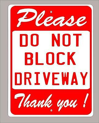 """""""PLEASE DO NOT BLOCK DRIVEWAY"""" metal sign-12""""x18"""" FREE SHIPPING choice of colors"""