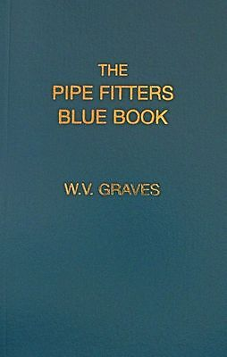 "The Pipe Fitters Blue Book by W. V. Graves AUTHENTIC The ""Pipe Blble"""
