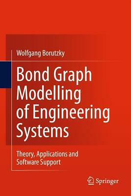 Bond Graph Modelling of Engineering Systems Borutzky, Wolfgang