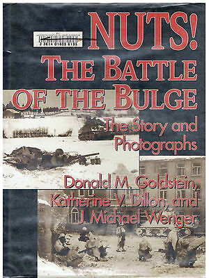 Nuts! The Battle Of The Bulge - the Story and Photographs Donald M. Goldstein