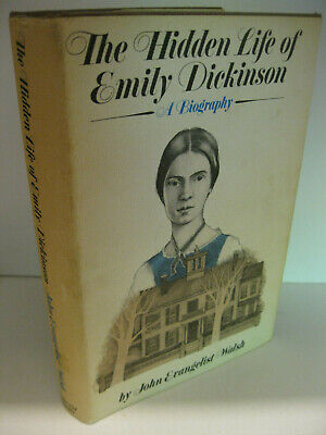 THE HIDDEN LIFE OF EMILY DICKINSON John Evangelist Walsh 1st Edition 1971 NF/NF