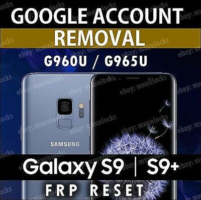 Google Account Removal Service Samsung Galaxy S9 S9+ Plus FRP Reset G960U G965U