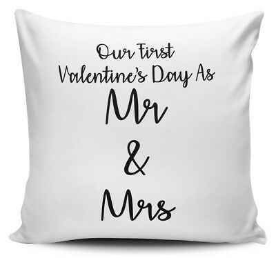 Our First Valentine's Day As Mr & Mrs Novelty Gift Cushion Cover