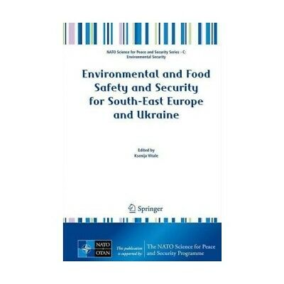 Environmental and Food Safety and Security for South-East Europe and Ukraine  ..