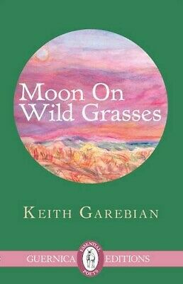 MOON ON WILD GRASSES (Essential Poets (Guernica)) - New Book GAREBIAN, KEITH