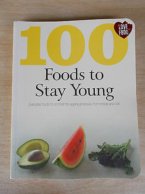 100 Foods To Stay Young~Love Food~Recipes~Cookbook~224pp P/B~2010