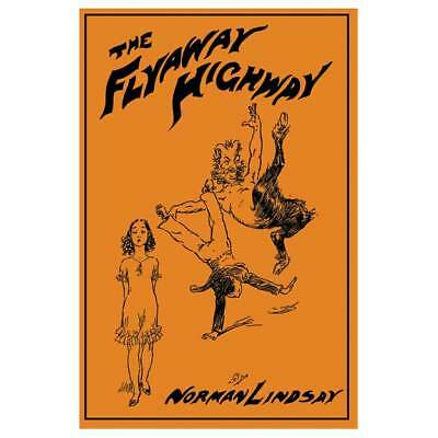 The Flyaway Highway - Norman Lindsay (author of The Magic Pudding)